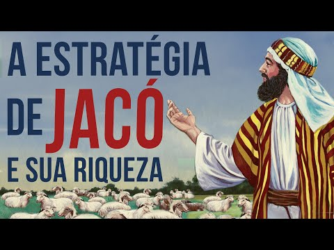 A estratǵia de Jacó e a sua riqueza