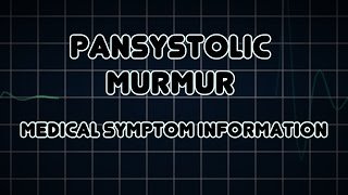 Pansystolic murmur (Medical Symptom)