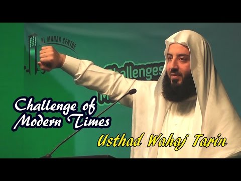 Challenges of Modern Times | USTHAD WAHAJ TARIN | Al Manar Centre Dubai