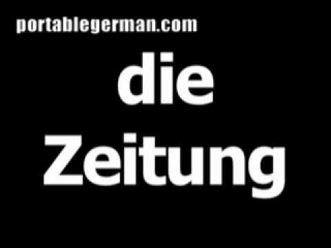 German word for newspaper is die Zeitung