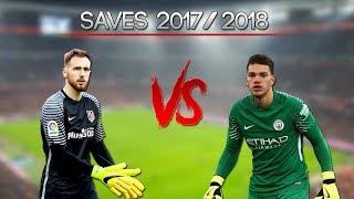 Jan Oblak vs Ederson Moraes - Saves 2017/18