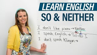 "How to use SO & NEITHER in English: ""So do I"", ""Neither am I""..."