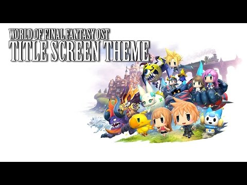 World of Final Fantasy OST Sylver Park / Title Screen Theme