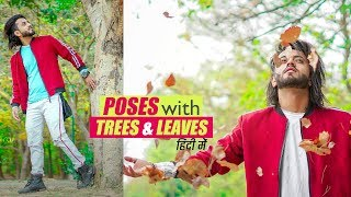 Pose Ideas with Trees and Leaves | Photoshoot Poses in Hindi Language