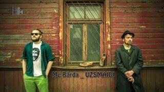 MC Bārda - Uzsmaidi