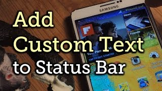 Add Custom Text to Your Status Bar - Samsung Galaxy Note 3 [How-To]