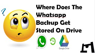 Where Does The Whatsapp Backup Get Stored On Drive ?? How To Delete/ Disconnect It?