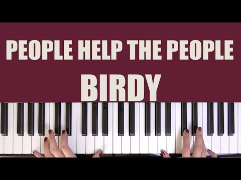 HOW TO PLAY: PEOPLE HELP THE PEOPLE - BIRDY