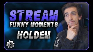 STREAM FUNNY MOMENTS - HOLDEM