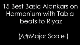 15 Best Basic Alankars on Harmonium with Tabla beats to Riyaz ( A# Major Scale )