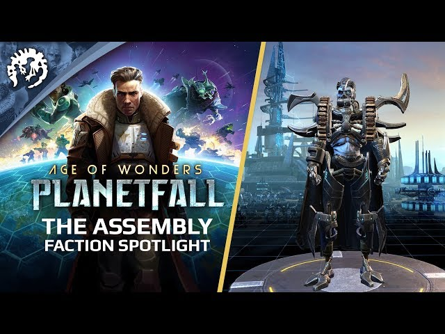 Age of Wonders: Planetfall - Gameplay Faction Spotlight: The Assembly