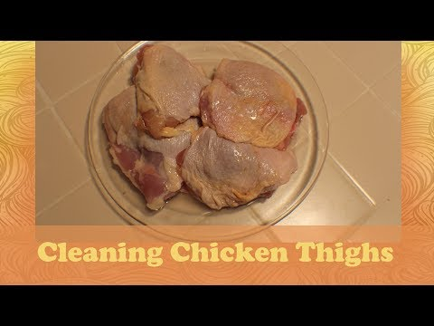 How to Clean Chicken Thighs
