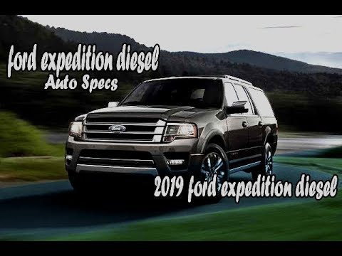 2019 ford expedition diesel
