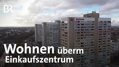 Oben wohnen, unten einkaufen: Das Schwabencenter in Augsburg | Schwaben & Altbayern | BR