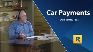 Car Payments - Dave Ramsey Rant