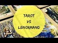 Tarot Readings Vs. Lenormand Readings