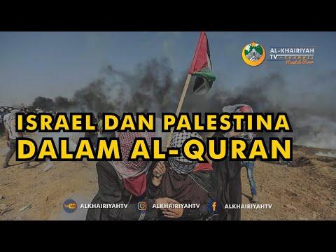 PENJELASAN AL-QURAN TENTANG UMMAT ISRAEL DAN PALESTINA - Al-Khairiyah TV Channel