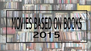 TOP 5  MOVIES BASED ON BOOKS 2015