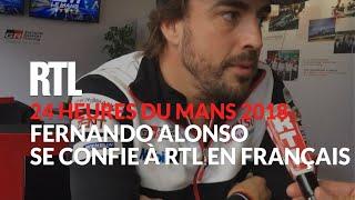 24 Heures du Mans 2018 : Fernando Alonso se confie à RTL en Français