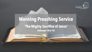 The Mighty Sacrifice of Jesus - Hebrews 10:5-18