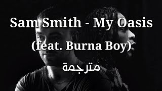 Baixar Sam Smith - My Oasis (feat. Burna Boy) (Lyrics) مترجمة 🖤