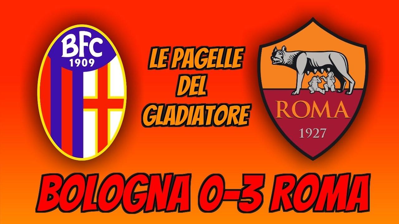 BOLOGNA-ROMA 0-3: Le Pagelle del Gladiatore - YouTube