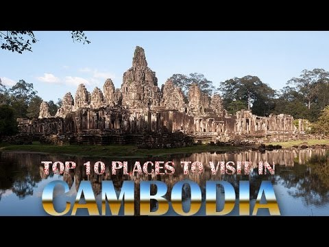 Top 10 Places To Visit In Cambodia | Travel To Best Cities In Cambodia | Trip To Cambodia
