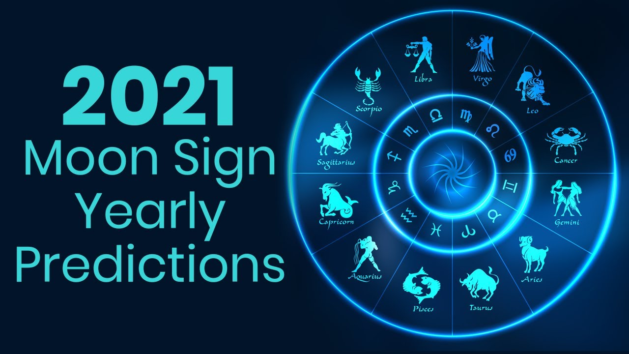 2021 Moon Sign Yearly Predictions 2021 Yearly Horoscope Predictions Astrology Predictions 2021 Youtube Will you get immense fame and success, or how will your financial situations be? 2021 moon sign yearly predictions 2021 yearly horoscope predictions astrology predictions 2021