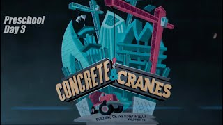 Concrete and Cranes -Preschool - DAY 3 || VBS 2020