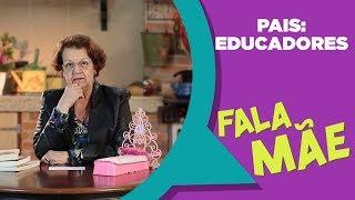 FALA MÃE | PAIS: EDUCADORES