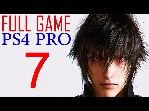 Final Fantasy XV Walkthrough Part 7 PS4 PRO Gameplay lets play Final Fantasy 15 - No Commentary