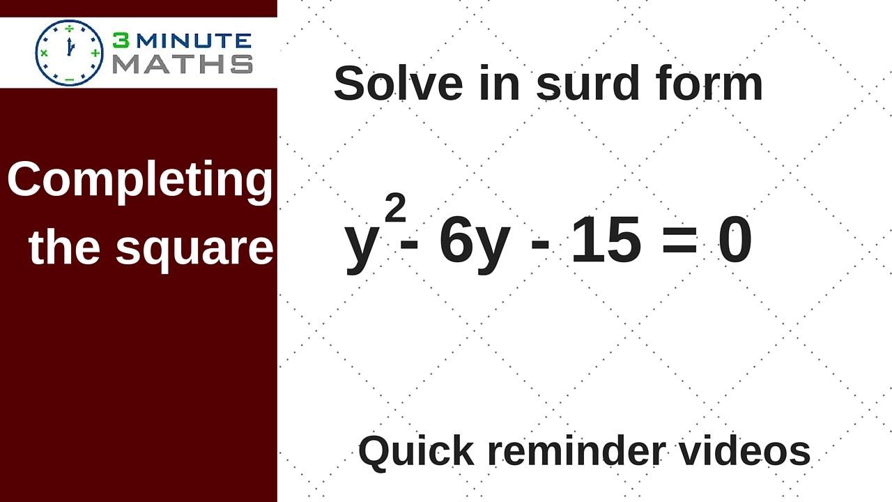 simplest surd form  Completing the square - solve in surd form GCSE maths level 15