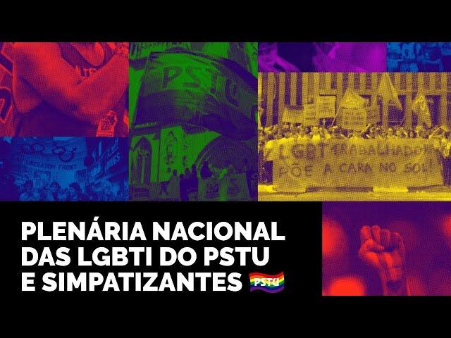 Vem aí a Plenária Nacional das LGBTI do PSTU e simpatizantes!