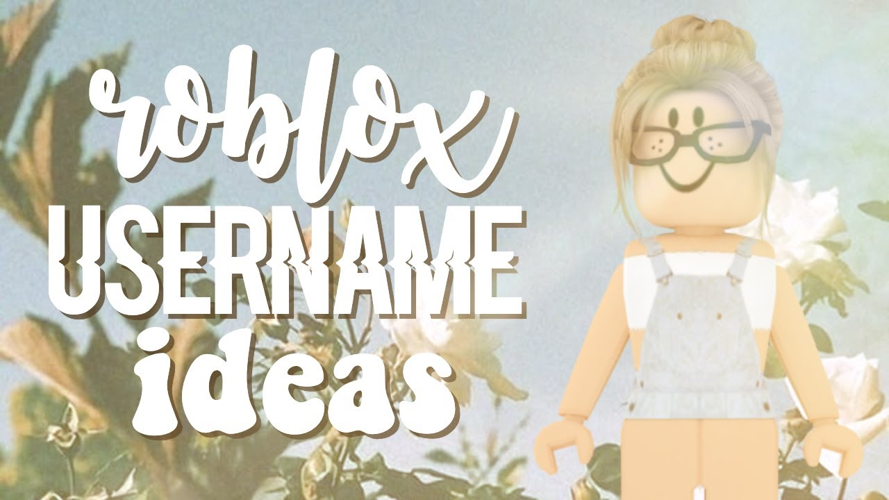 Aesthetic Roblox Username Ideas 2019 Flxral Youtube