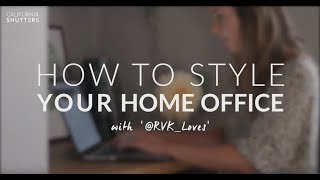How to style a home office with RVK Loves | California Shutters