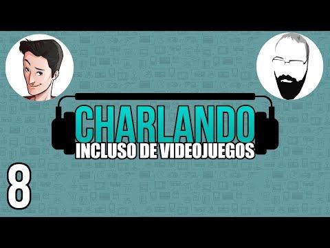 Charlando: Incluso de Videojuegos #08 @Pazos_64 y @EricRod_LYV