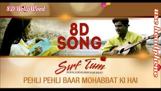 Pehli Pehli Baar Mohabbat Ki Hai - 8D Song | Alka Yagnik & Kumar Sanu | 8D BollyWood