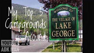My top 5 Campgŗounds in Lake George