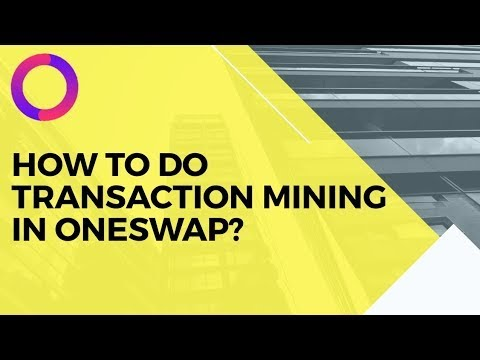 How to do Transaction Mining in #OneSwap