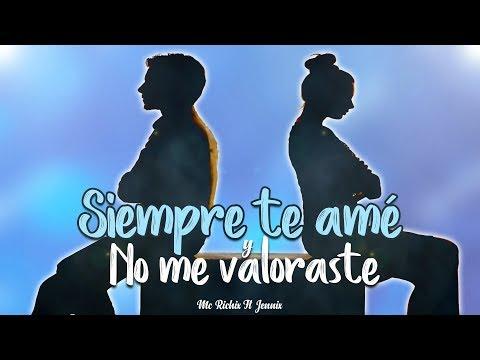 Siempre te amé y no me valoraste💔Mc Richix Ft Jennix (Rap Romántico 2017)