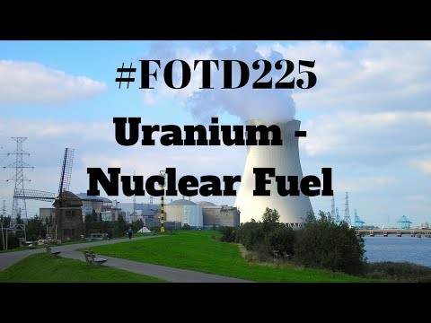 #FOTD225  How to turn  uranium into a nuclear fuel