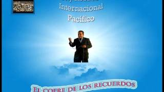 TONY ROSADO E INTERNACIONAL PACIFICO - Mix -  LLoro _ Carta Final