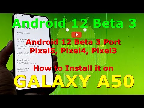 How to Install Android 12 Beta 3 GSI Pixel Port on Samsung Galaxy A50