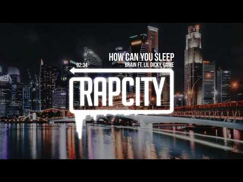 Brain ft. Lil Dicky, Game - How Can You Sleep