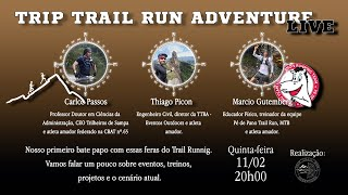 TRIP TRAIL RUN ADVENTURE - LIVE