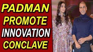 Padman ! Akshay Kumar Sonam Kapoor  R Balki Promote | Innovation Conclave | Full Event