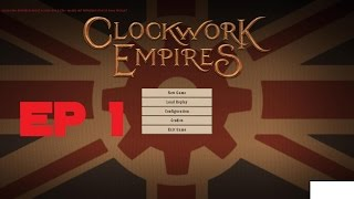 Clockwork Empires Ep 1