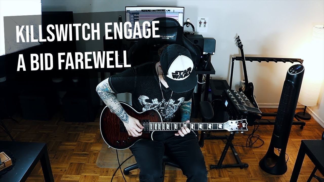 Killswitch Engage A Bid Farewell Guitar Cover Playthrough Youtube