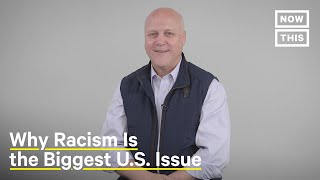 Why Racism Is the Biggest Issue in America | Opinions | NowThis