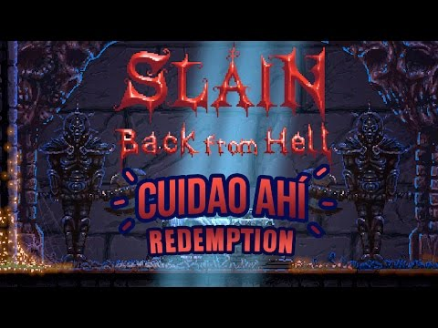 Cuidao Ahí REDEMPTION...  Slain: Back From Hell